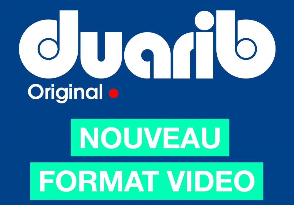 Nouveau format vidéo duarib